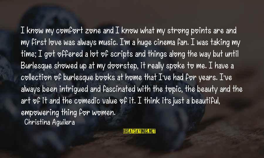 I'm Just A Fan Sayings By Christina Aguilera: I know my comfort zone and I know what my strong points are and my