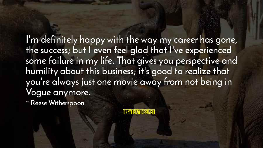 I'm Not Happy With You Sayings By Reese Witherspoon: I'm definitely happy with the way my career has gone, the success; but I even