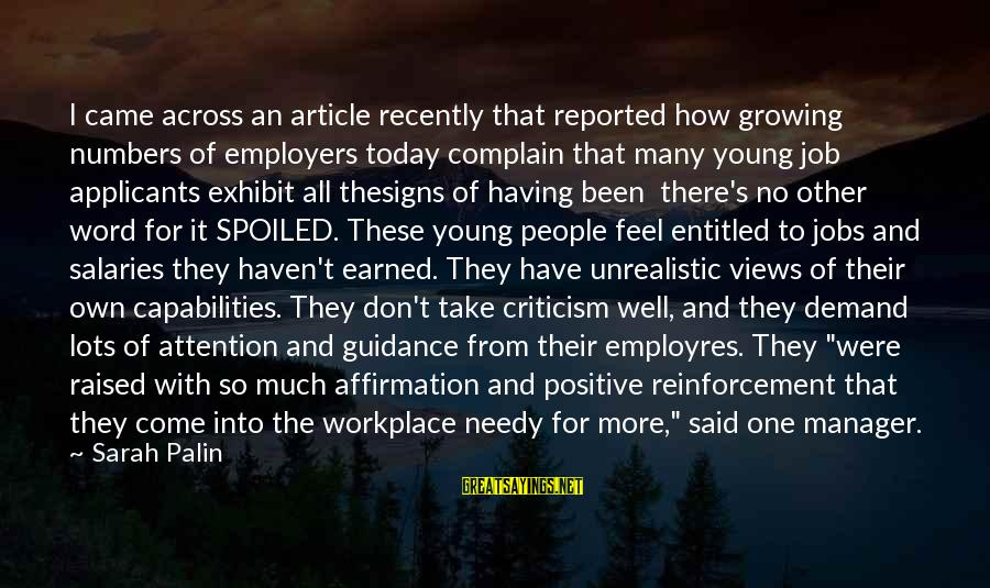 I'm So Spoiled Sayings By Sarah Palin: I came across an article recently that reported how growing numbers of employers today complain