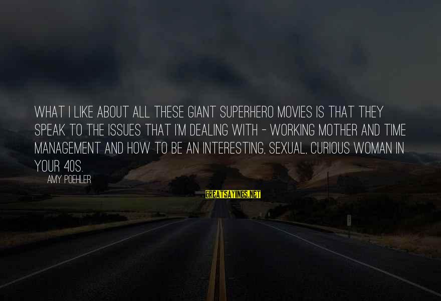 I'm Your Woman Sayings By Amy Poehler: What I like about all these giant superhero movies is that they speak to the