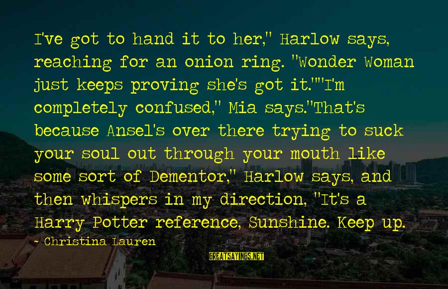 """I'm Your Woman Sayings By Christina Lauren: I've got to hand it to her,"""" Harlow says, reaching for an onion ring. """"Wonder"""