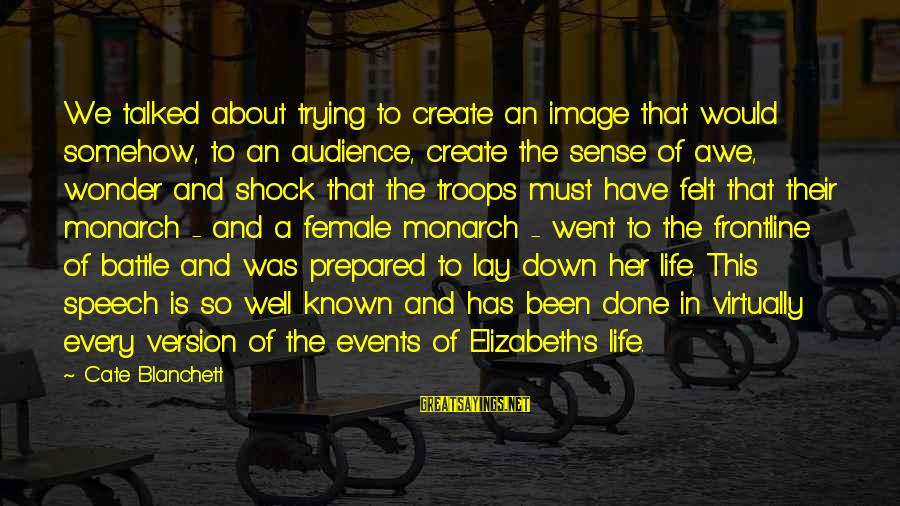 Image In Life Sayings By Cate Blanchett: We talked about trying to create an image that would somehow, to an audience, create