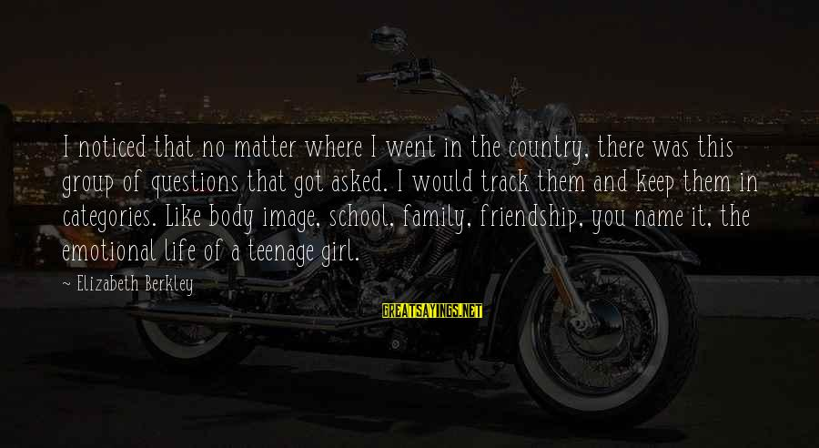 Image In Life Sayings By Elizabeth Berkley: I noticed that no matter where I went in the country, there was this group