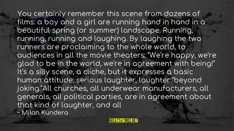 Image In Life Sayings By Milan Kundera: You certainly remember this scene from dozens of films: a boy and a girl are