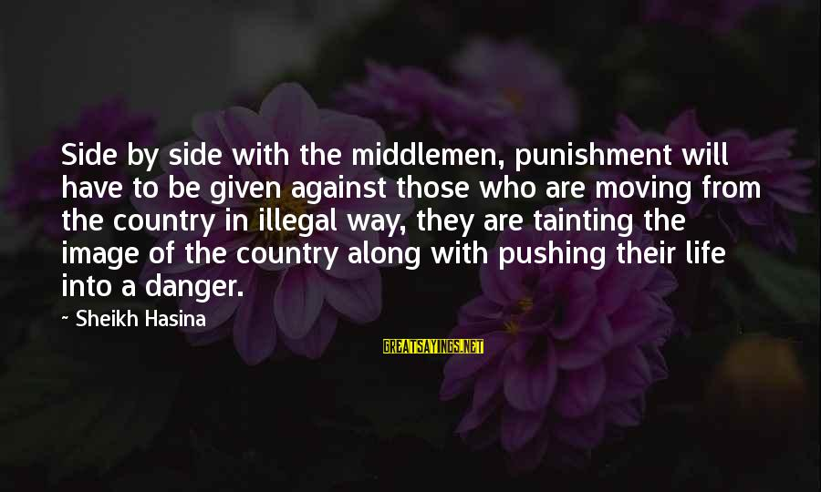 Image In Life Sayings By Sheikh Hasina: Side by side with the middlemen, punishment will have to be given against those who