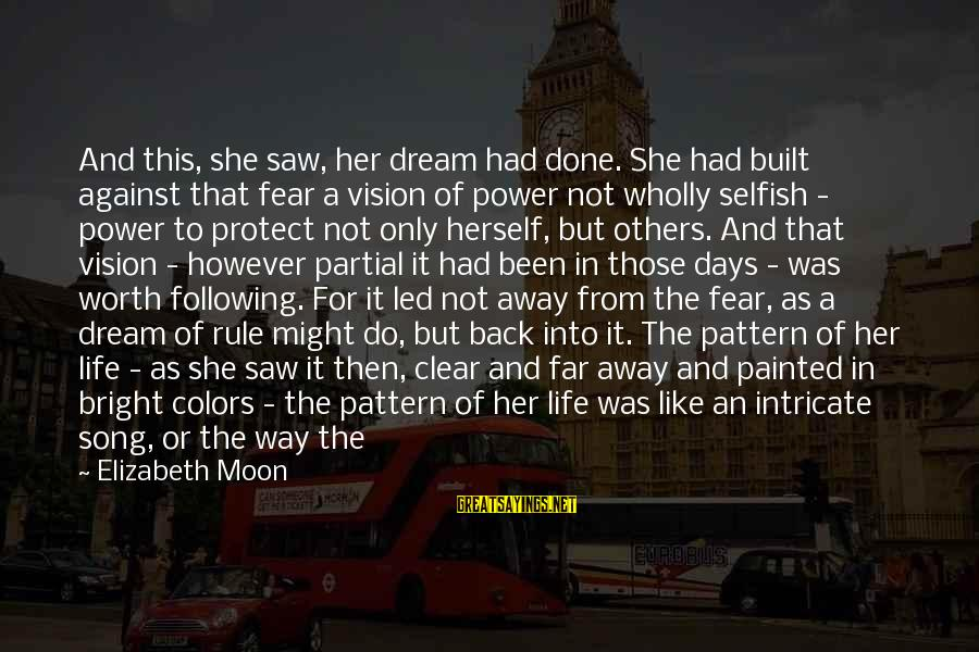 Images Of Best Friends Sayings By Elizabeth Moon: And this, she saw, her dream had done. She had built against that fear a