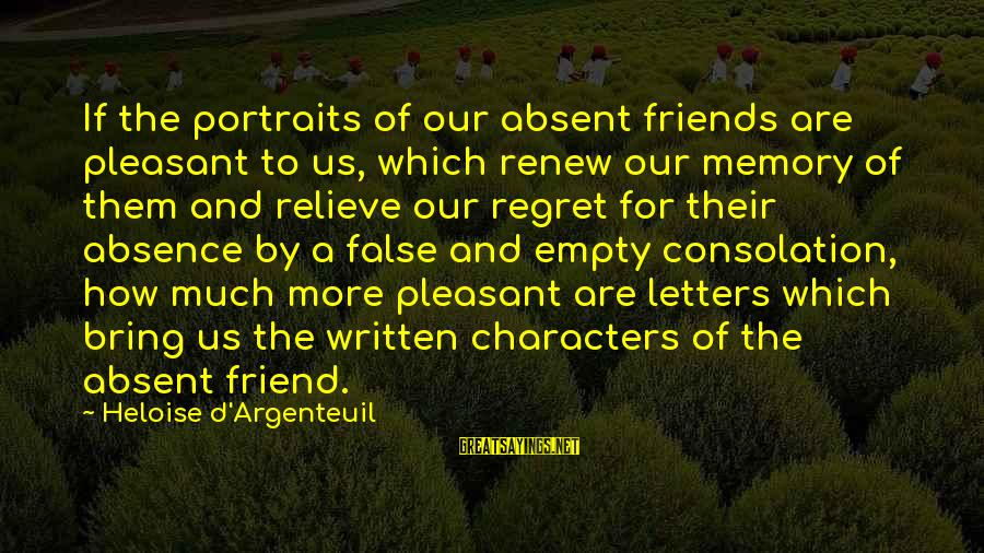 Images Of Best Friends Sayings By Heloise D'Argenteuil: If the portraits of our absent friends are pleasant to us, which renew our memory