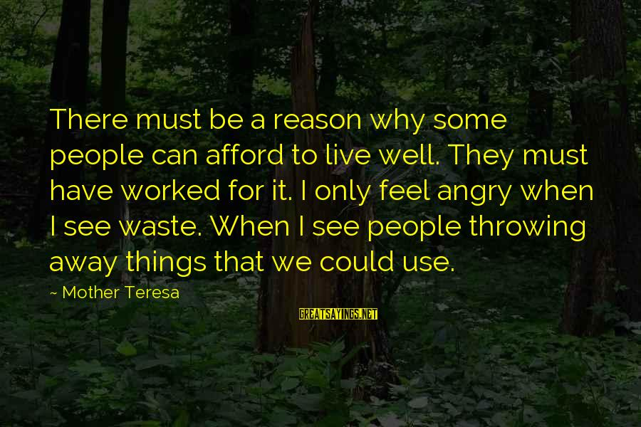 Imagry Sayings By Mother Teresa: There must be a reason why some people can afford to live well. They must