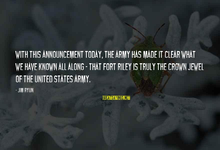 Impatiences Sayings By Jim Ryun: With this announcement today, the Army has made it clear what we have known all