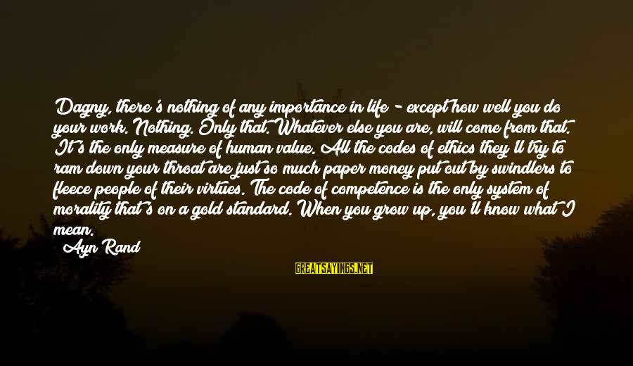 Importance Of Money In Life Sayings By Ayn Rand: Dagny, there's nothing of any importance in life - except how well you do your
