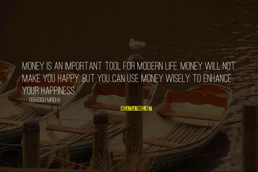 Importance Of Money In Life Sayings By Debasish Mridha: Money is an important tool for modern life. Money will not make you happy, but