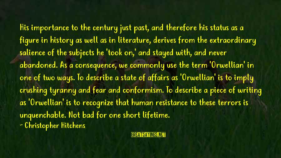 Importance Of Writing Sayings By Christopher Hitchens: His importance to the century just past, and therefore his status as a figure in