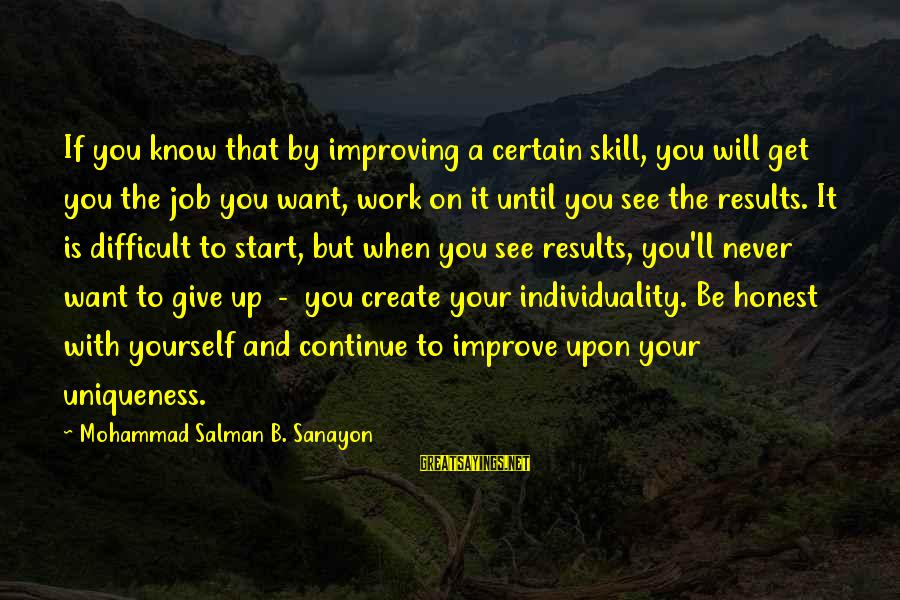Improving Yourself Sayings By Mohammad Salman B. Sanayon: If you know that by improving a certain skill, you will get you the job