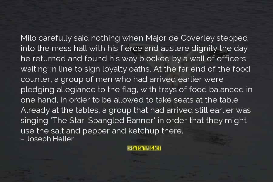 In One Line Sayings By Joseph Heller: Milo carefully said nothing when Major de Coverley stepped into the mess hall with his