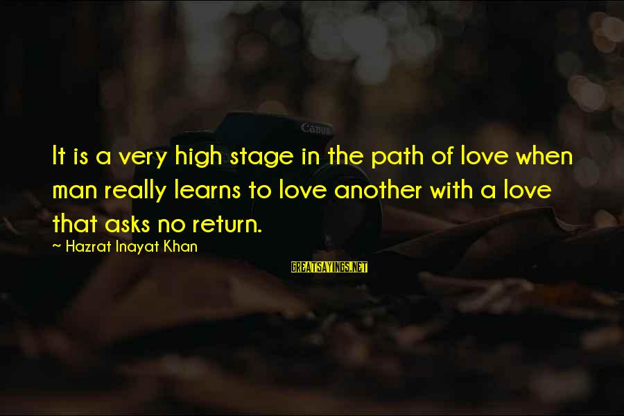 Inayat Khan Love Sayings By Hazrat Inayat Khan: It is a very high stage in the path of love when man really learns