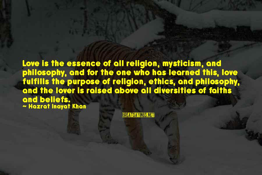 Inayat Khan Love Sayings By Hazrat Inayat Khan: Love is the essence of all religion, mysticism, and philosophy, and for the one who
