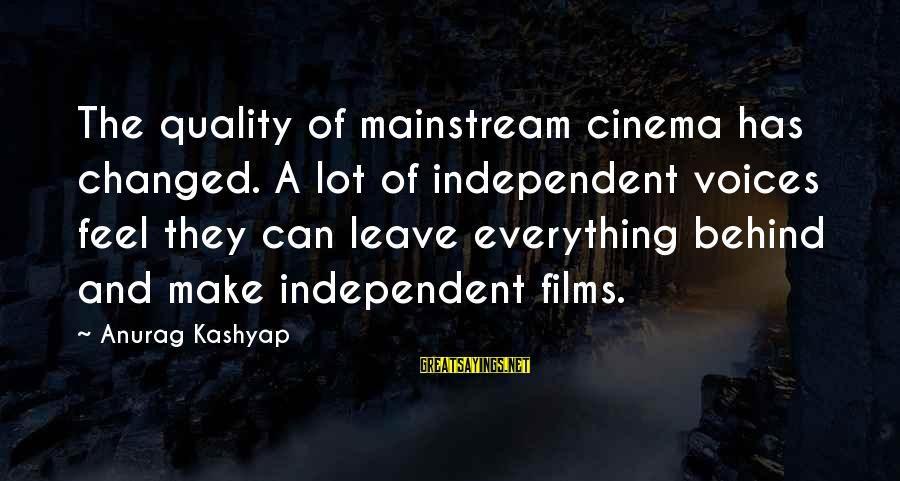 Independent Films Sayings By Anurag Kashyap: The quality of mainstream cinema has changed. A lot of independent voices feel they can