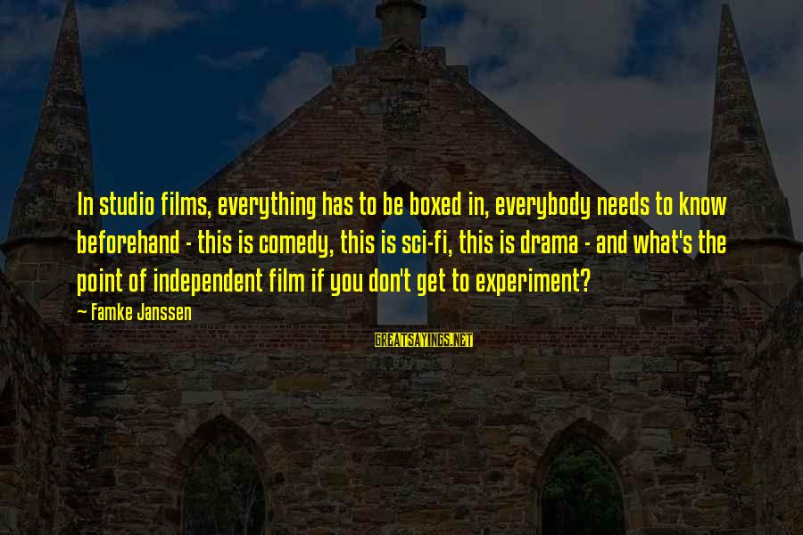 Independent Films Sayings By Famke Janssen: In studio films, everything has to be boxed in, everybody needs to know beforehand -