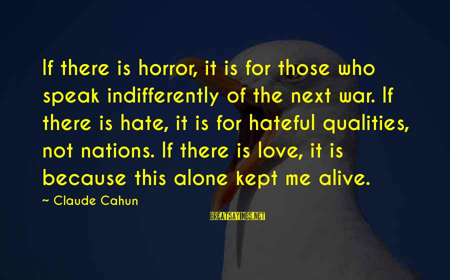Indifferently Sayings By Claude Cahun: If there is horror, it is for those who speak indifferently of the next war.