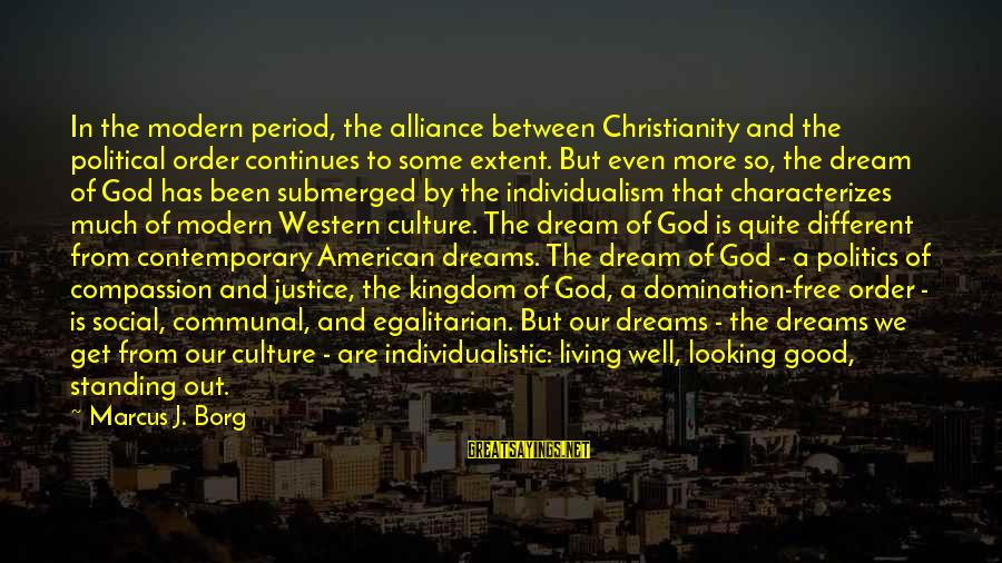 Individualistic Culture Sayings By Marcus J. Borg: In the modern period, the alliance between Christianity and the political order continues to some