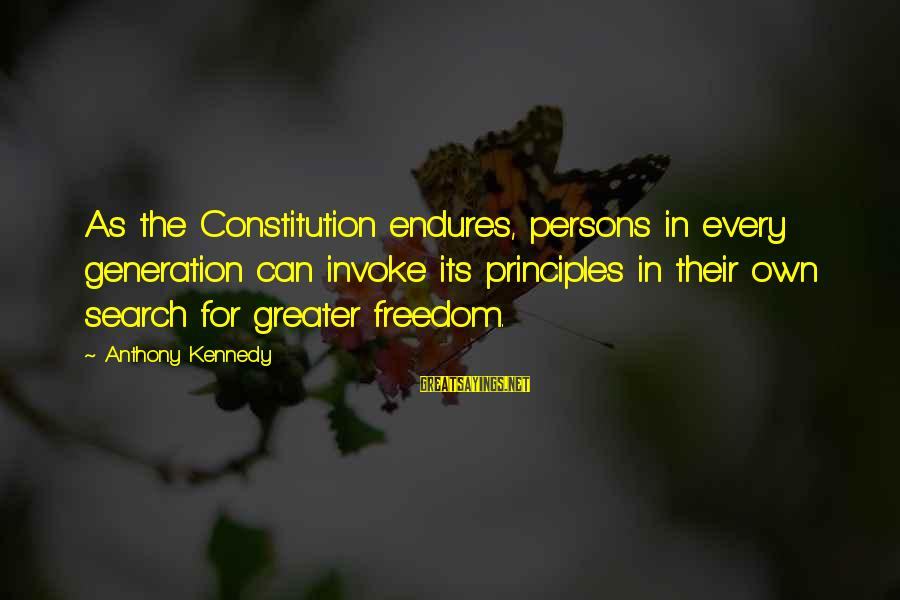 Individualized Education Sayings By Anthony Kennedy: As the Constitution endures, persons in every generation can invoke its principles in their own