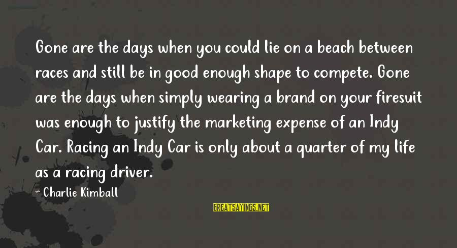 Indy's Sayings By Charlie Kimball: Gone are the days when you could lie on a beach between races and still