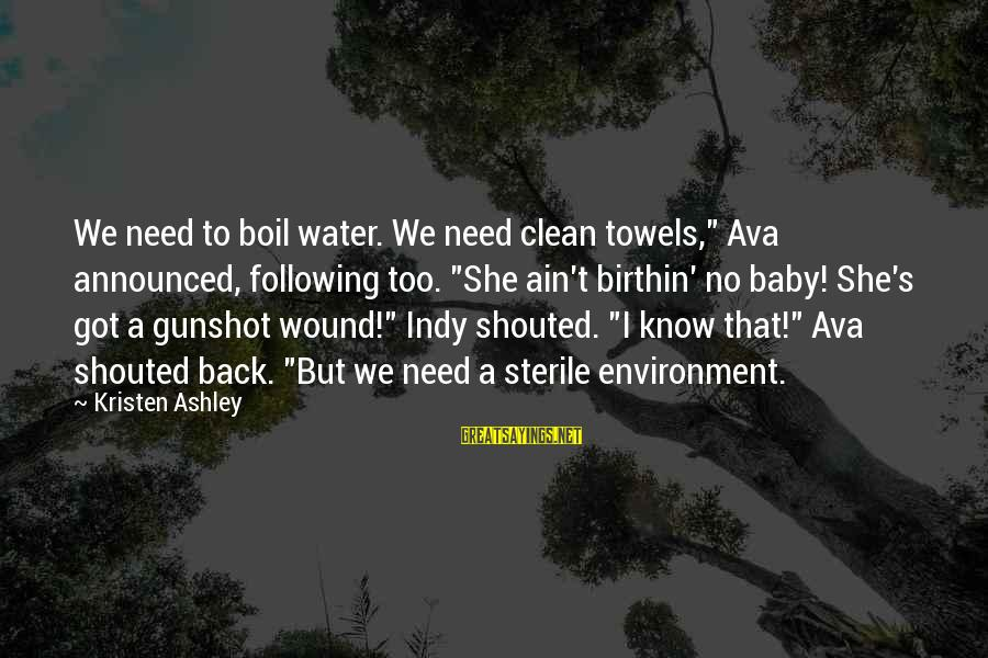 """Indy's Sayings By Kristen Ashley: We need to boil water. We need clean towels,"""" Ava announced, following too. """"She ain't"""
