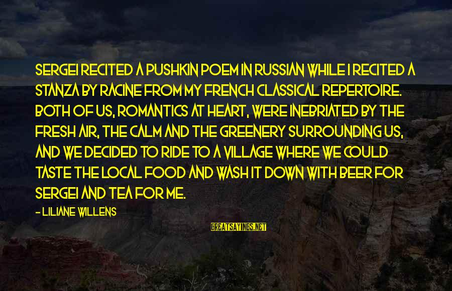Inebriated Sayings By Liliane Willens: Sergei recited a Pushkin poem in Russian while I recited a stanza by Racine from