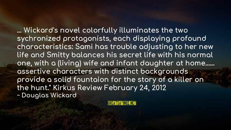 Infant Daughter Sayings By Douglas Wickard: ... Wickard's novel colorfully illuminates the two sychronized protagonists, each displaying profound characteristics: Sami has