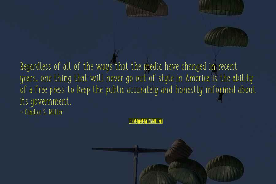 Informed Public Sayings By Candice S. Miller: Regardless of all of the ways that the media have changed in recent years, one