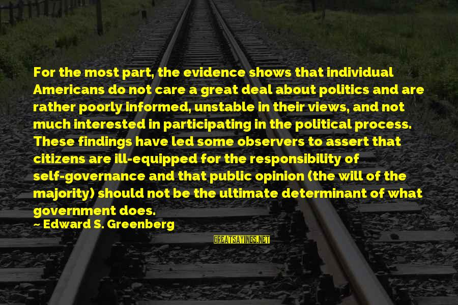Informed Public Sayings By Edward S. Greenberg: For the most part, the evidence shows that individual Americans do not care a great