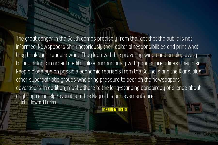 Informed Public Sayings By John Howard Griffin: The great danger in the South comes precisely from the fact that the public is