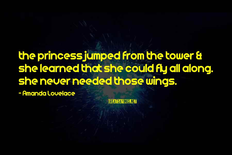 Initiate Love Sayings By Amanda Lovelace: the princess jumped from the tower & she learned that she could fly all along.