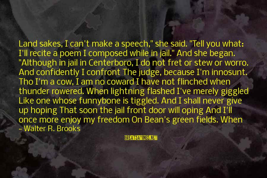 """Innosunt Sayings By Walter R. Brooks: Land sakes, I can't make a speech,"""" she said. """"Tell you what: I'll recite a"""