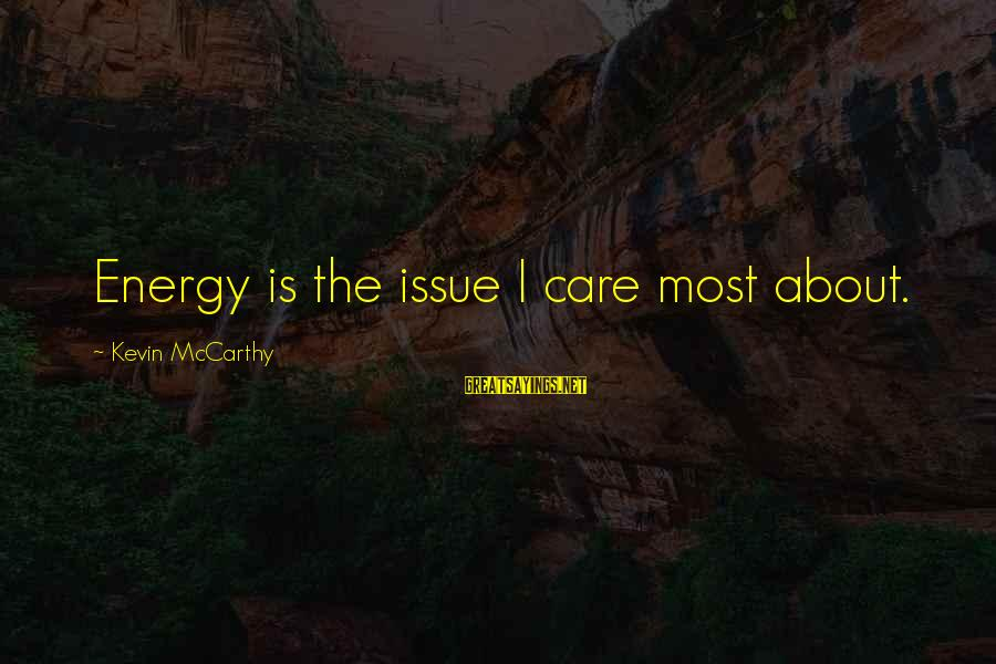 Inspirational Female Fitness Sayings By Kevin McCarthy: Energy is the issue I care most about.