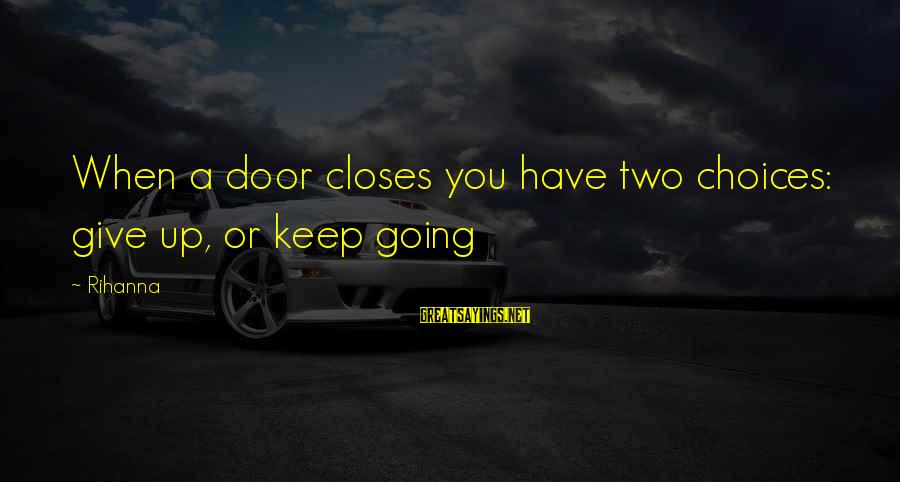 Inspirational Female Fitness Sayings By Rihanna: When a door closes you have two choices: give up, or keep going