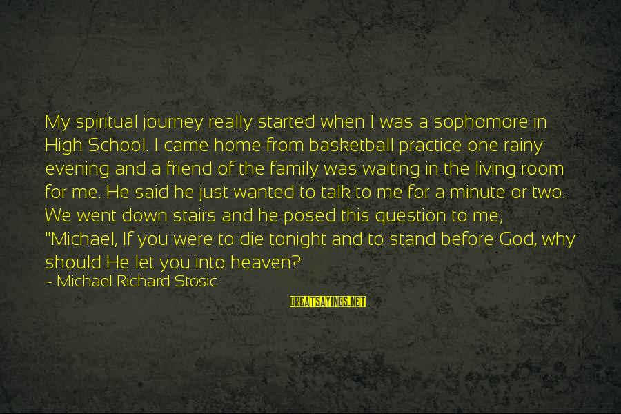 Inspirational High School Basketball Sayings By Michael Richard Stosic: My spiritual journey really started when I was a sophomore in High School. I came