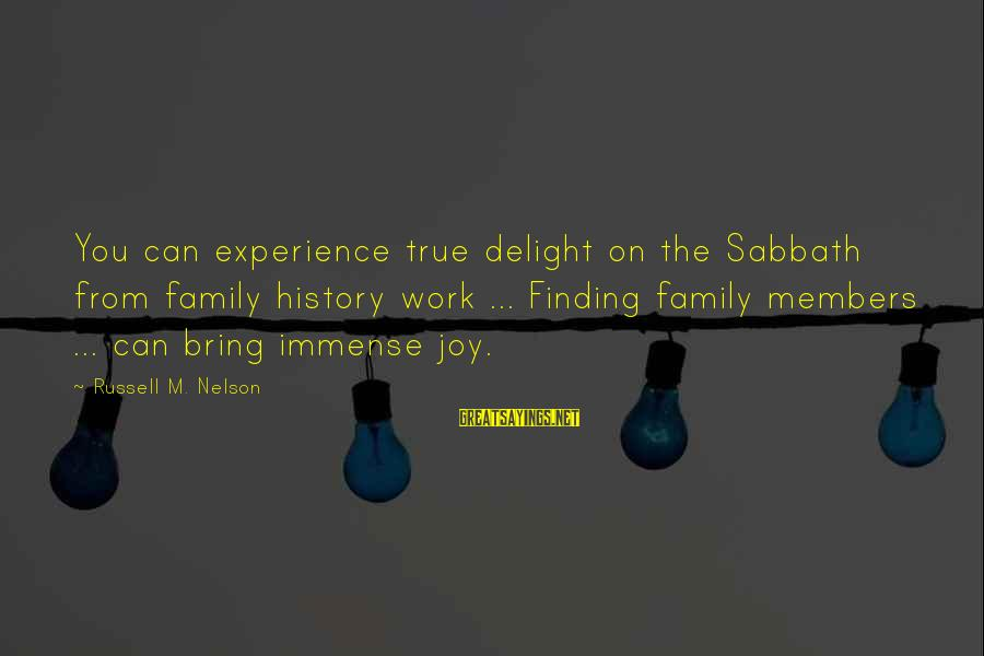 Inspirational High School Basketball Sayings By Russell M. Nelson: You can experience true delight on the Sabbath from family history work ... Finding family