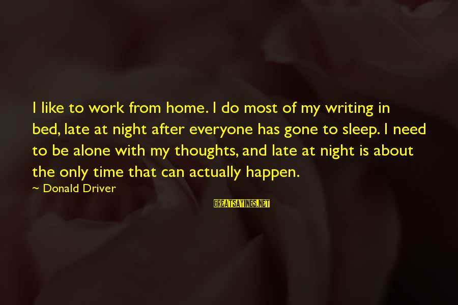 Inspirational Leopard Sayings By Donald Driver: I like to work from home. I do most of my writing in bed, late
