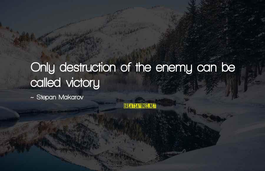 Inspirational Leopard Sayings By Stepan Makarov: Only destruction of the enemy can be called victory.
