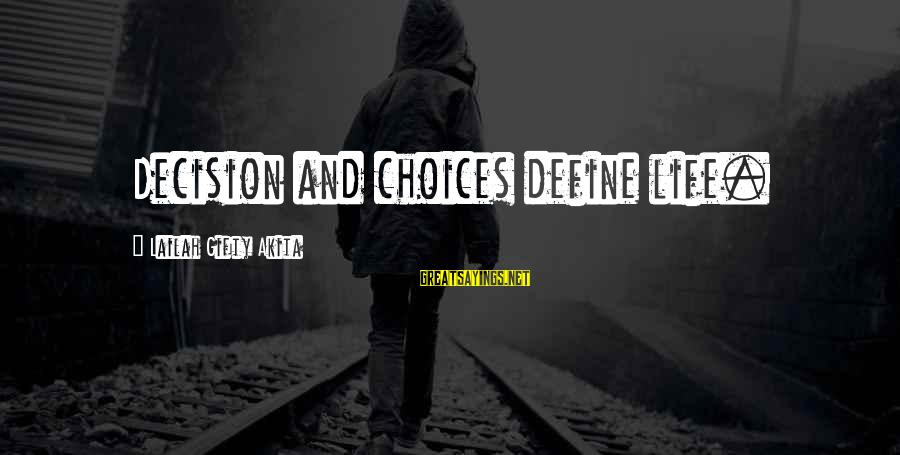 Inspirational Life Sayings By Lailah Gifty Akita: Decision and choices define life.