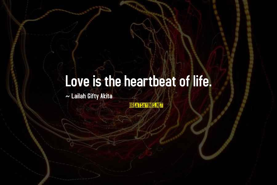 Inspirational Life Sayings By Lailah Gifty Akita: Love is the heartbeat of life.