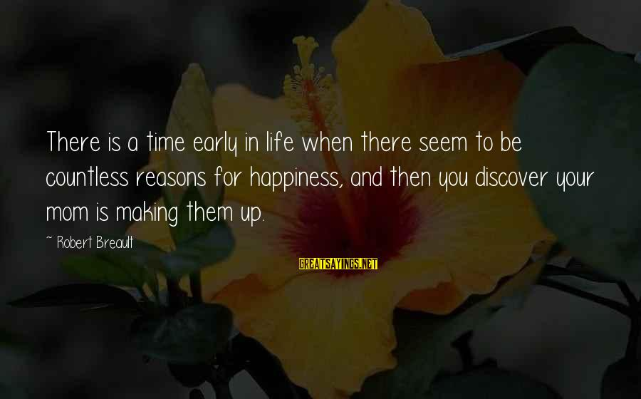 Inspirational Life Sayings By Robert Breault: There is a time early in life when there seem to be countless reasons for