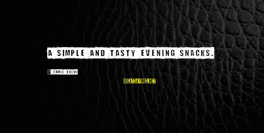 Inspirational Motivational Romantic Sayings By Tamil Selvi: A simple and tasty evening snacks.