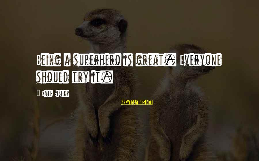 Inspirational Swag Sayings By Kate Bishop: Being a superhero is great. Everyone should try it.