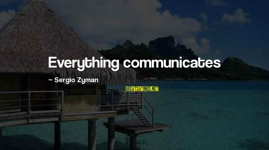 Instigators Sayings By Sergio Zyman: Everything communicates