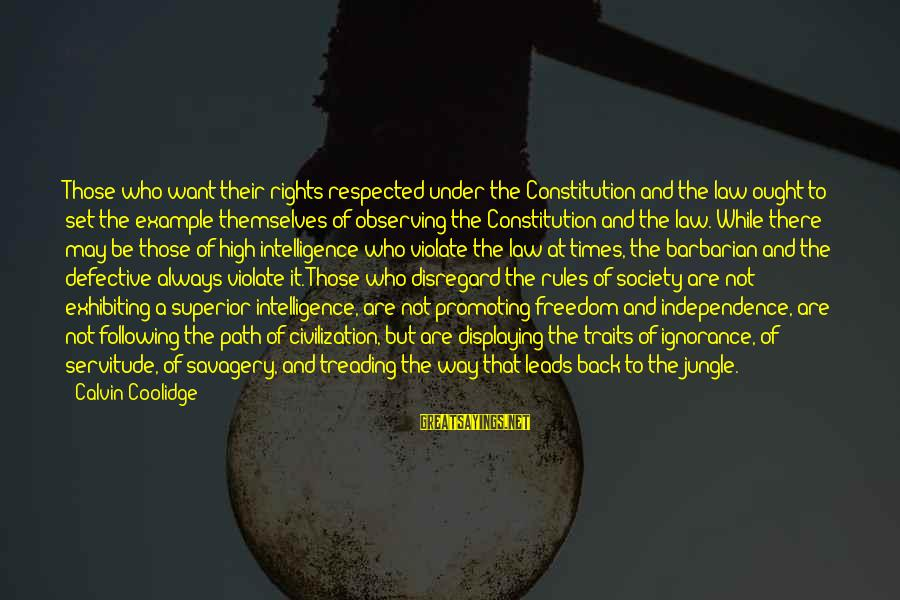 Intelligence And Ignorance Sayings By Calvin Coolidge: Those who want their rights respected under the Constitution and the law ought to set
