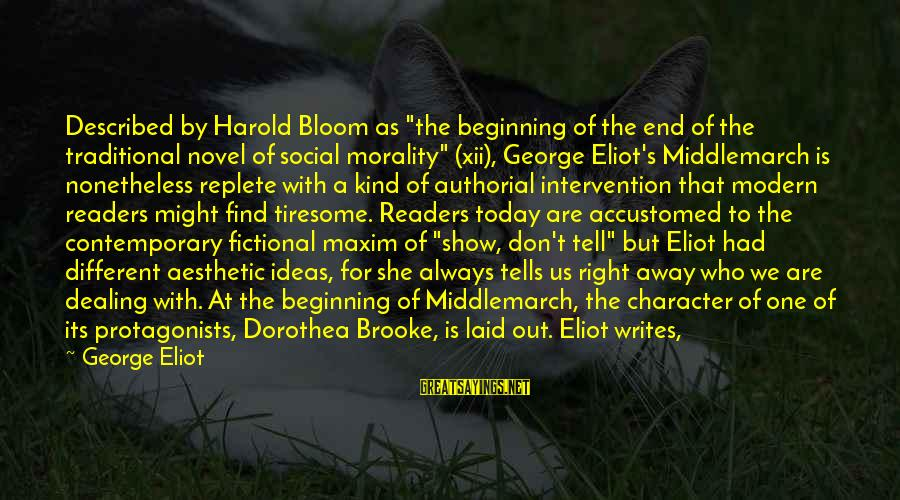 """Intervention Show Sayings By George Eliot: Described by Harold Bloom as """"the beginning of the end of the traditional novel of"""