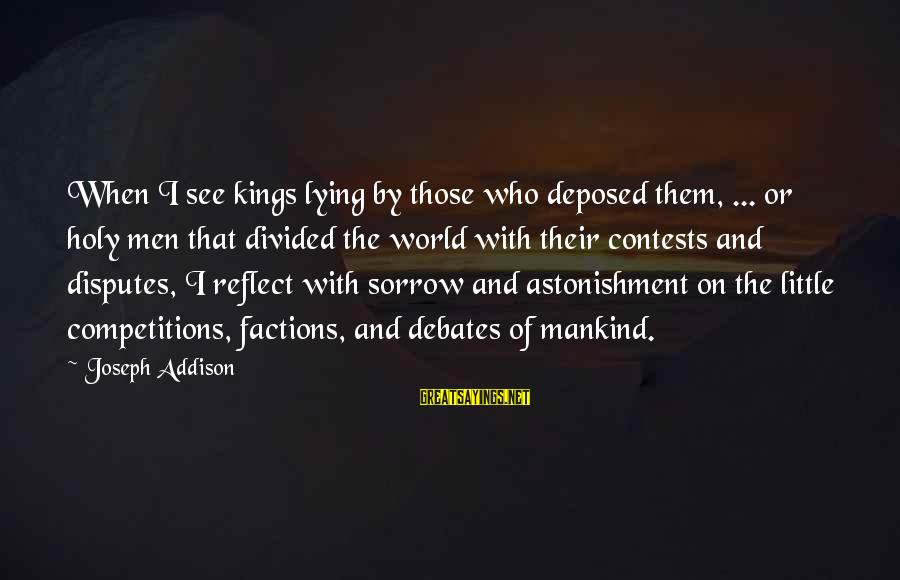 Intimidating Volleyball Sayings By Joseph Addison: When I see kings lying by those who deposed them, ... or holy men that