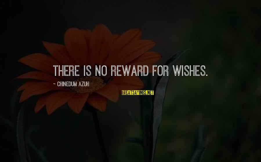Invisible Man Barbee Sayings By Chinedum Azuh: There is no reward for wishes.